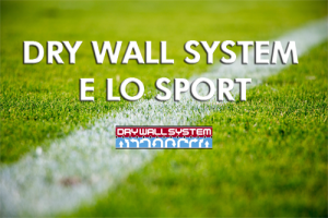 Dry Wall System e lo sport